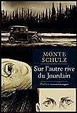 Monte Schulz: Sur l'autre rive du Jourdain (French Edition)