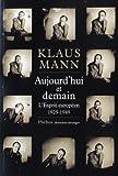 Klaus Mann: Aujourd'hui et demain (French Edition)
