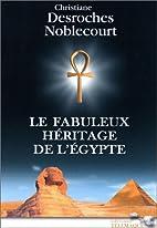 La fabuleux héritage de l'Egypte…