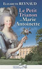 Petit Trianon et Marie-Antoinette (Le) by…