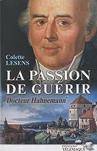 Docteur Hahnemann, Tome 1 : La passion de…