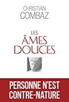 Les Âmes Douces by Combaz Christian