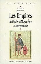 Les Empires : Antiquité et Moyen Age,…