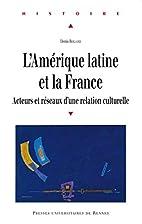 L'Amérique latine et la France:…