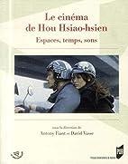 Cinema de hou hsiao hsien by Fiant A/Vasse D