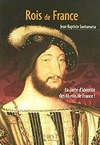 Rois de France by Jean-Baptiste Santamaria