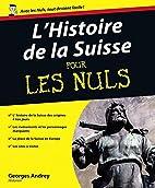 L'Histoire de la Suisse by Georges…