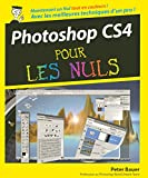 Peter Bauer: Photoshop CS4 pour les Nuls (French Edition)