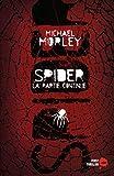 Michael Morley: SPIDER: LA PARTIE CONTINUE