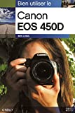 Ben Long: Bien utiliser le Canon EOS 450D (French Edition)