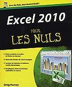 Excel 2010 pour les nuls by Greg Harvey