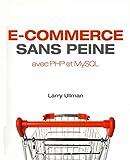Larry Ullman: E-commerce sans peine avec PHP et MySQL (French Edition)