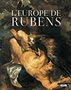 L'Europe de Rubens (cat. exp., Lens, Musée…