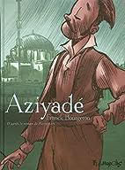 Aziyadé by Franck Bourgeron