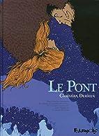 Le Pont by Christian Durieux