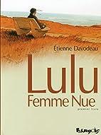 Lulu femme nue T1 by Etienne Davodeau