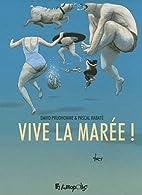 Vive la marée ! by David Prudhomme