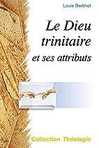 Le Dieu Trinitaire et Ses Attributs…