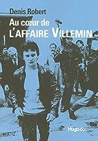 Au coeur de l'affaire Villemin : Mémoires…