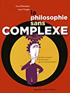 La philosophie sans complexe by Collectif
