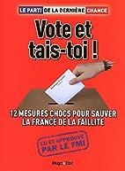 Vote et tais-toi by Le Parti de la…