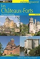 Les Châteaux-Forts by Jean-Marie Guillouët