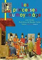 Les princesses au Moyen Age by Verdon Jean