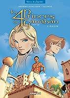 Les 4 Princes de Ganahan, Tome 1 : Galin by…