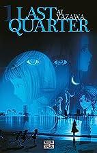 Last Quarter, Volume 1 by Ai Yazawa