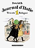 B, David: Journal d'Italie, Tome 1: Trieste Bologne
