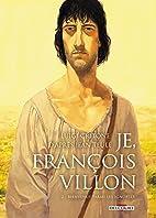 Je, François Villon T2 - Bienvenue parmi…