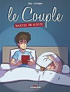 Le couple : manuel de survie by CED