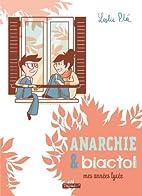 Anarchie et Biactol: Mes années…
