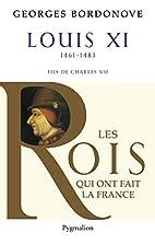Louis XI : Le Diplomate by Georges Bordonove