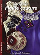 Broderie haute couture by Barbecot Didier
