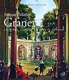 François-Marius Granet 1775-1849 : Une vie…
