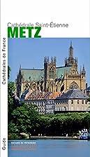 Cathédrale Saint-Etienne Metz by…