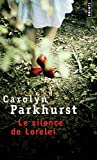 Carolyn Parkhurst: Le silence de Lorelei (French Edition)