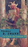 Thomas Burnett Swann: Le cycle du Latium, Tome 3 (French Edition)