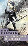 Irene Radford: Les descendants de Merlin, Tome 1 (French Edition)