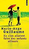 Marie-Ange Guillaume: Ils s'en allaient faire des enfants ailleurs (French Edition)