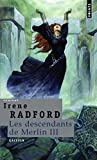 Irene Radford: Les descendants de Merlin, Tome 3 (French Edition)