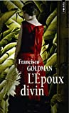 Francisco Goldman: L'Epoux divin (French Edition)