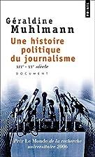 Une histoire politique du journalisme :…