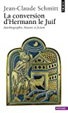 Jean-Claude Schmitt: La Conversion d'Hermann le Juif (French Edition)