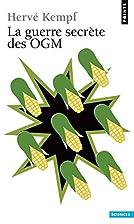 La guerre secrète des OGM by Hervé…