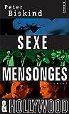 Peter Biskind: Sexe, mensonges et Hollywood (French Edition)