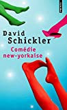 David Schickler: Comédie new-yorkaise (French Edition)