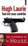 Laurie, Hugh: Tout Est Sous Controle = The Gun Seller (Collection Points) (French Edition)