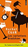 Rachel Cusk: Les variations Bradshaw (French Edition)